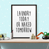 Laundry today or naked tomorrow Family Bathroom Sign Bathroom Decor Bathroom Print Kids Bathroom Decor Bathroom Art Unique Housewarming Gift