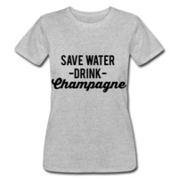 Save Water Drink Champagne, Women's T-Shirt by American Apparel