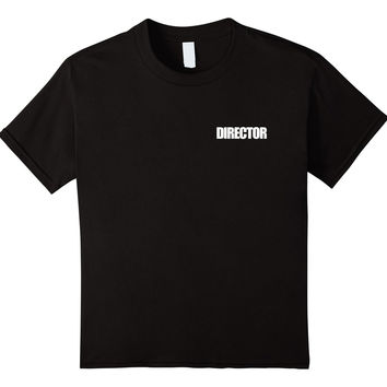 Director - film crew tshirt for indy movie makers
