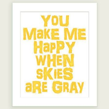 8x10 in Sunny Yellow You Make Me Happy When Skies Are by colorbee