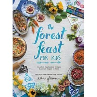 The Forest Feast for Kids Colorful Vegetarian Recipes That Are Simple to Make By Erin Gleeson