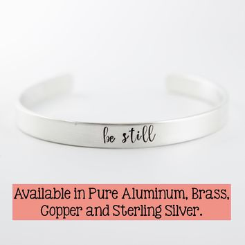 """""""be still"""" Cuff Bracelet - Available in Aluminum, Copper, Brass or Sterling"""