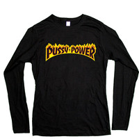 Pussy Power -- Unisex Long-Sleeve