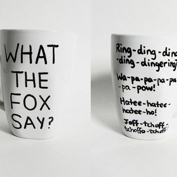 What the fox say? - funny mug // hand-drawn/written
