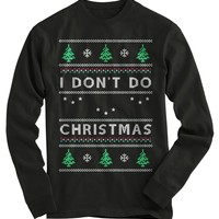 Don't Do Christmas Ugly Christmas Sweater