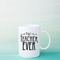 Best Teacher Mug - Teacher Gift Idea - Teacher Coffee Mug - Best Teacher Coffee Mug - Teacher Gift Ideas - Coffee Gift Ideas - Coffee Gifts