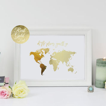 Oh The Places You'll Go, World Map Poster, Real Gold Foil, Map Print, Gold Foil, World Atlas, Geography Art Print, Gold Map Poster, Gold Art