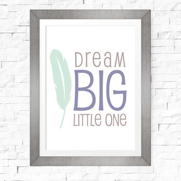 Baby Shower Printables | Digital Download | Dream Big Little One | Wall Art for Baby | Sentimental Gifts for New Baby | 8x10 |