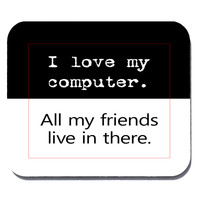 I Love my Computer Mouse Pad