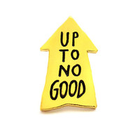 Up To No Good Lapel Pin