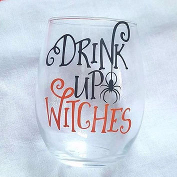 Drink Up Wine Glass, Halloween Wine Glass, Witch Wine Glass, Fall Wine Glass, Halloween