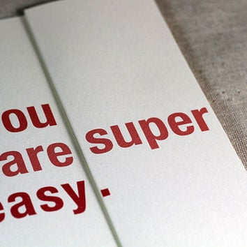 You are super easy. - Funny Valentines Day Card - Foldout Greeting card