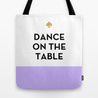 Dance on the Table - Kate Spade Inspired Tote Bag by Rachel Additon | Society6