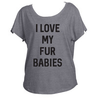 I Love My Fur Babies Furbabies Dog Mama Fur Baby Love Drapey Shirt Tri-Blend Dolman Women's Yoga Workout Shirt Fashion Trendy Off Shoulder