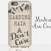Camping Hair Don't Care Mountains Travel Adventure Camping Hiking Backpacking Mens Girls Gift Outdoor Galaxy Edge iPhone 4 5 6s Phone Case