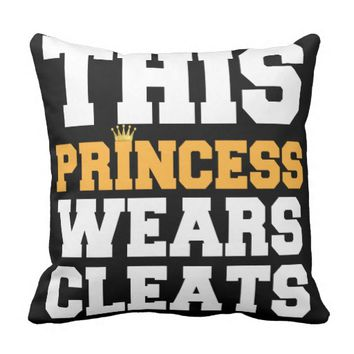THIS PRINCESS WEARS CLEATS SOCCER SOFTBALL GIFTS PILLOW