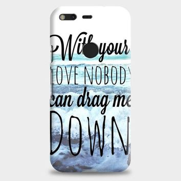 One Direction Drag Me Down Lyric Google Pixel XL Case