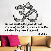 Buddha Wall Decal Quote Yoga Do not dwell in the past do not dream of the C41
