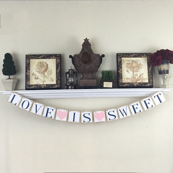 Love Is Sweet Banner, Bridal Shower Decorations, Wedding Banners, Bachelorette Party, Hen's Party, Navy Blue and Blush