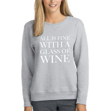 ALL IS FINE WITH A GLASS OF WINE SWEATSHIRT PRE-PACK