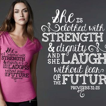 She Is Clothed In Strength and Dignity T-shirt