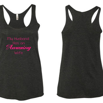 Awesome Wife Tank Top. Husband tank top. Wifey Tank Top. I love my husband Tank top