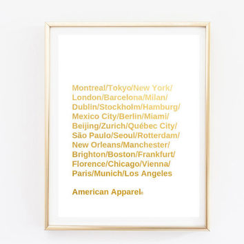Typographic Print american apparel cities bag tumblr room decor gift - faux gold print tumblr Quote Typography - Fashion -Art Print - room