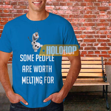 olaf quote vx2 some people are worth melting for T-shirt by HOLOHOP
