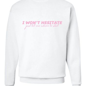 "Jonas Brothers ""I Won't Hesitate Just Tell Me Where to Start"" Crew Neck Sweatshirt"