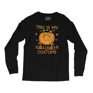 this is my halloween costume Long Sleeve Shirts