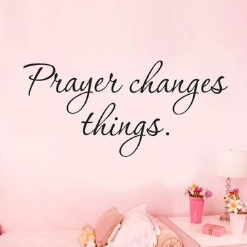 Prayer Changes Things Wall Decal