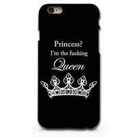 """Princess I'm Fucking Queen"" Quote Text Plastic Phone Case Phone Cover for iphone 6 6s _ SUPERTRAMPshop (iphone 6 black)"