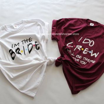 Friends Bachelorette shirt set, Bridesmaid shirt set, Shirt Set of 5,6,7,8,9,10,11,12,13,14,15,16,17,18,19,20 tees, Bridesmaid gift, Bride