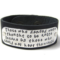 Inspirational Quote Bracelet Leather Cuff Those by geekdecree
