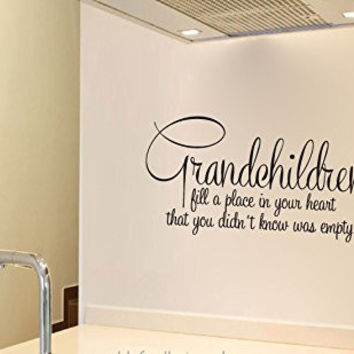 Grandchildren Fill a Place in Your Heart That You Didn't Know Was Empty Vinyl Wall Words Decal Sticker Graphic
