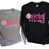 Basketball IN IT TO WIN IT Crew Neck Sweatshirt