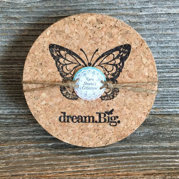 Butterfly Dream Big Coasters, Absorbent Cork Coasters, Set of 4 Natural Coasters, Inspirational Coasters, Butterfly Gift - Item# 006