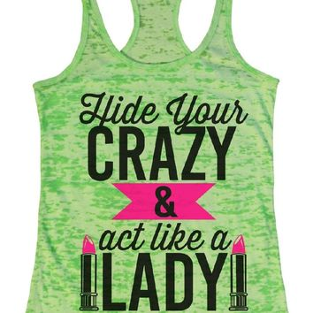 Hide Your Crazy And Act Like A Lady Burnout Tank Top By Funny Threadz