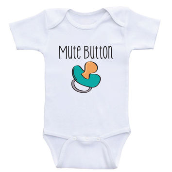 "Funny Baby One-Piece Shirts ""Mute Button"" Funny Shirts For Babies"