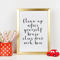 HARRY POTTER QUOTE,Clean Up After Yourself,Room Decor,Room Rules,harry Potter Quote,Nursery Wall Art,Kids Room Decor,Typography Print,Quote