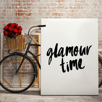 Glamour time fashion print, typographic art, fashion quote for dorm decor, gossip girl quote