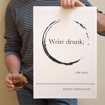 Original Illustration, Ernest Hemingway Quotation, Art Prints and Literature Art Posters, Write Drunk Edit Sober, giclee