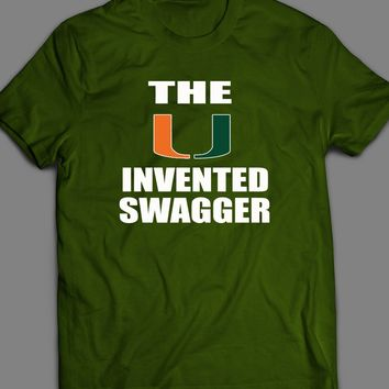 """MIAMI HURRICANES COLLEGE FOOTBALL """"THE U INVENTED SWAGGER""""  T-SHIRT"""
