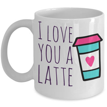 Love Pun Mug - I Love You a Latte - 11 oz Gift Mug