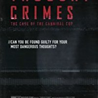 Thought Crimes: The Case of the Cannibal Cop (2015)