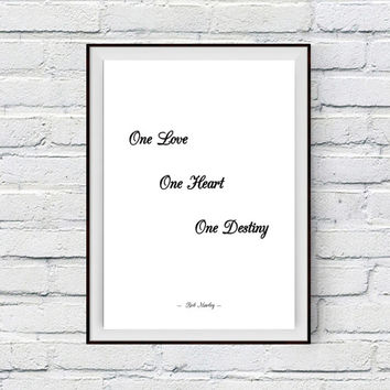 Bob Marley Love Quote Print, Printable Wall Decor Poster, One love, one heart, one destiny, Instant Download Home Decor Typography Art