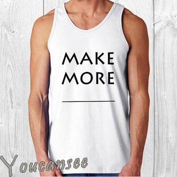 make more - men tank top ---print screen tank top for men, Awesome tank top for Man,Size S --- 3XL