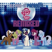 DJ Pon-3 Presents: My Little Pony Friendship Is Magic Remixed