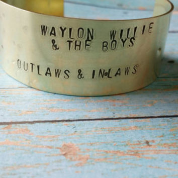 Outlaw Quote Cuff / Waylon Willie and the Boys / Gypsy Soul Cuff / Brass Metal Cuff / Hand Stamped Jewelry / Western Jewelry