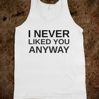 Supermarket: I Never Liked You Anyway Tank Top from Glamfoxx Shirts